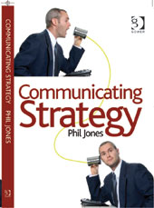 Communicating Strategy book, written by Phil Jones